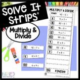 Solve It Strips: Let's Multiply & Divide!