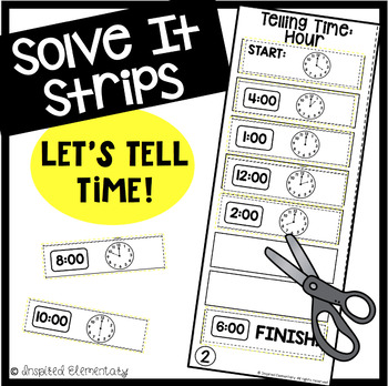 Solve It Strips: Let's Tell Time! (Hour, Half Hour, Quarter Hour)