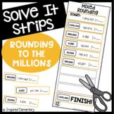 Solve It Strips: Rounding to the Millions