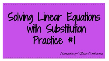 Solve Linear Equations using Substitution Practice Worksheet #1