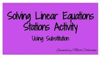 Solve Linear Equations with Substitution Task Cards / Stations Activity