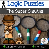 Critical Thinking: Logic Puzzles with The Super Sleuths!