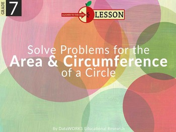 Solve Problems for the Area and Circumference of a Circle