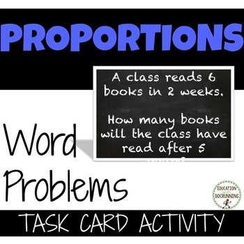 Proportion Word Problems Task Card Activity (7.RP.A.2c.)