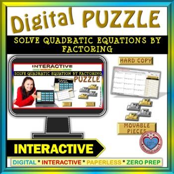 Solve Quadratic Equation by Factoring (Google Interactive & Hard Copy)