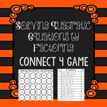 Solve Quadratic Equations by Factoring Connect 4 Game
