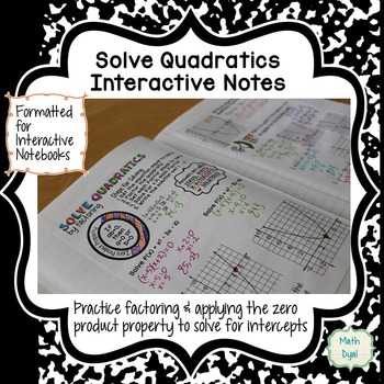 Solve Quadratic Equations by Factoring Interactive Notes