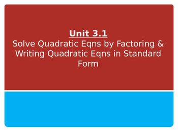 Solve Quadratic Equations by Factoring & Writing Quadratic Equations Given Roots