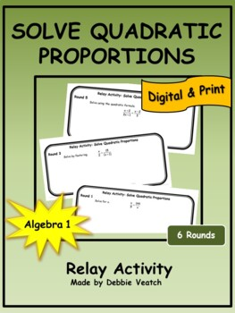 Solve Quadratic Proportions Relay Activity