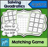 Solve Quadratics by Factoring GCF Matching Game