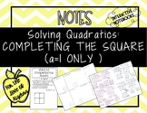 Solve Quadratics by Completing the Square (a=1 ONLY) (GSE Algebra 1)