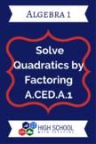 Solve Quadratics by Factoring Lesson Plan A.CED.A.1