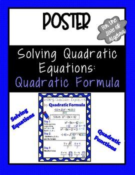 Solve Quadratics by Quadratic Formula POSTER (GSE Algebra 1)