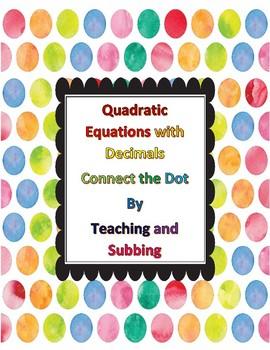 Solve Quadratics with Decimals Connect the Dots