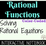 Rational Equations Notes and Color Coded Interactive Notebook Solving