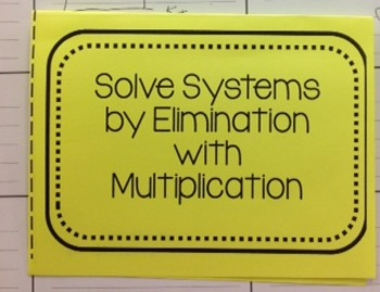 Solve Systems by Elimination with Multiplication Foldable