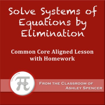 Solve Systems of Equations by Elimination (Lesson Plan wit
