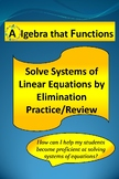 Systems of Linear Equations Solve by Elimination Practice/Review
