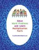 Solve Word Problems and Learn Multiplication Facts