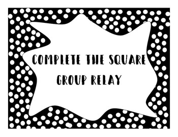 Solve by Completing the Square Relay Race