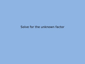 Solve for Unknown Factor and Dividends