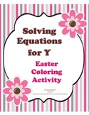 Linear Equations ~ Solve for Y ~ Easter Coloring Activity