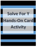 Solve for Y - Hands on Card Activity