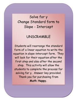 Solve for Y and change to Slope Intercept Form. Unscramble