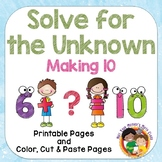 Solve for the Unknown - Making 10