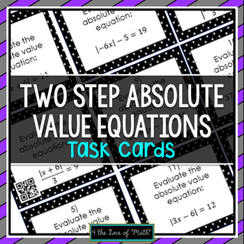 Solving Two Step Absolute Value Equations: 24 Task Cards