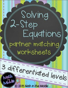 Solving 2-Step Equations Partner Matching Activity - Differentiated