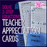 Solving 2-step Equations Teacher Appreciation Cards