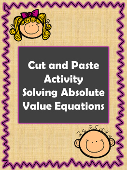 Solving Absolute Value Equations Cut and Paste Activity
