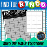Solving Absolute Value Equations Find the Bingo; Algebra 1