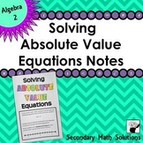 Solving Absolute Value Equations Notes (2A.6E)