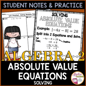 Solving Absolute Value Equations Student Notes and Practice