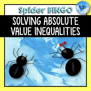 """Solving Absolute Value Inequalities """"Squish the Spider"""" BINGO!"""