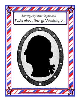 Solving Algebraic Equations - Facts About George Washington
