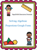 Solving Algebraic Proportions Google Form
