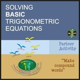 "Solving BASIC Trigonometric Equations- Partner Activity ""Make compound words"""
