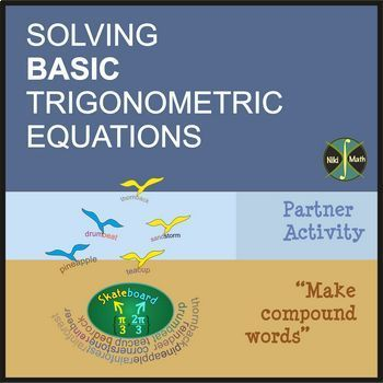 "Solving BASIC Trigonometric Equations- Partner Activity ""Make compound words"""