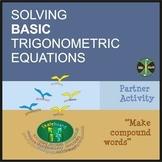 "Solving BASIC Trigonometric Equations- Partner Activity ""M"