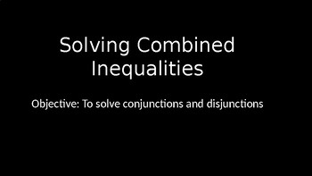 Solving Combined Inequalities PowerPoint Lesson (1.2)