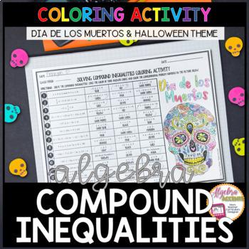 Solving Compound Inequalities Dia de los Muertos  / Halloween Algebra Activity