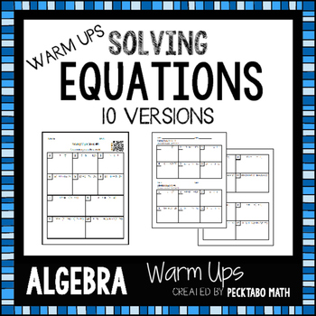 Solving Equations ALGEBRA Warm Ups with QR codes (10 versions)