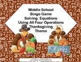 Solving Equations -All 4 Operations-Thanksgiving Theme-Algebra Bingo