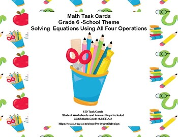 Solving Equations- All Four Operations- Grade 6-120 Math Task Cards-School