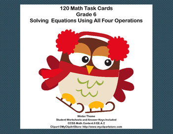 Solving Equations- All Four Operations- Grade 6-120 Math Winter Task Cards