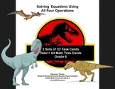 Solving  Equations- All Four Operations- Grade 6-64 Math Dino Task Cards
