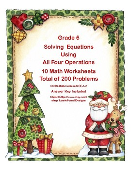 Solving Equations- All Four Operations- Grade 6-Christmas Theme-Worksheets